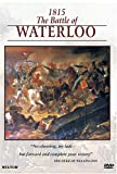 Campaigns of Napoleon: 1815 The Battle of Waterloo