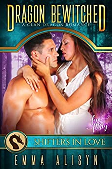Dragon Bewitched: A Shifters in Love Fun & Flirty Romance (Felicity Falls Mates Book 1) by [Alisyn, Emma, Love, Shifters in]