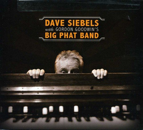 Dave Siebels with Gordon Goodwin's Big Phat Band for sale  Delivered anywhere in Canada