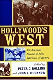 img - for Hollywood's West: The American Frontier in Film, Television, and History (Film and History) book / textbook / text book