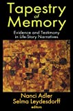 Tapestry of Memory: Evidence and Testimony in Life-Story Narratives (Memory & Narrative), , 1412851653
