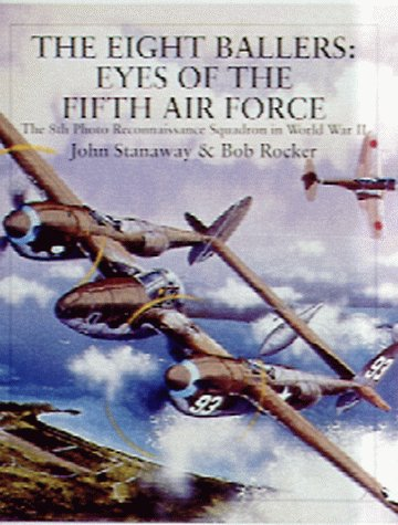 The Eight Ballers: Eyes of the Fifth Air Force: The 8th Photo Reconnaissance Squadron in World War II (X Planes of the Third Reich Series) ()