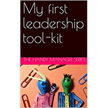 My first leadership tool-kit (The Handy Manager Book 2)