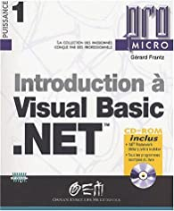 Introduction à Visual Basic .net (CD-Rom inclus) par Gérard Frantz