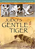 Judo's Gentle Tiger