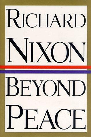 Beyond Peace by Richard Nixon
