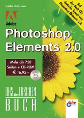 Adobe Photoshop Elements 2.0. Das bhv Taschenbuch. Mit CD-ROM