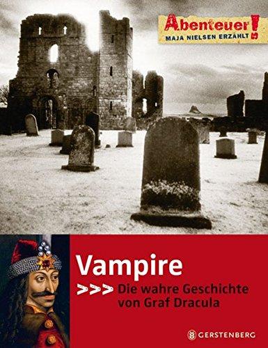 Abenteuer! Maja Nielsen erzählt. Vampire - Die wahre Geschichte von Graf Dracula