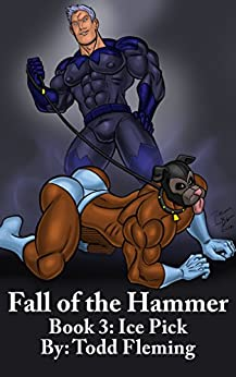 Fall of The Hammer Book 3: Ice Pick by [Fleming, Todd]