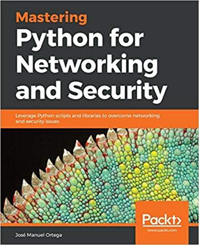Mastering Python For Networking And Security: Leverage Python Scripts And Libraries To Overcome Networking And Security Issues Descargar ebooks PDF