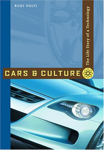 (Cars and Culture: The Life Story of a Technology)