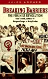 Breaking Barriers: The Feminist Revolution from Susan B. Anthony to...Betty Friedan (Epoch Biographies)