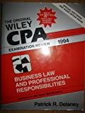 Wiley CPA Examination Review : Business Law and Professional Responsibilities 1994, Delaney, Patrick R., 0471304190