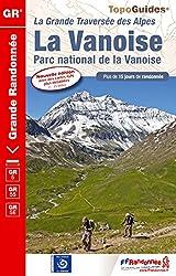 La Vanoise - 15 jours en altitude de la Tarentaise à Modane, coeur de la Maurienne: La Grande Traversée des Alpes