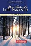Your Choice of a Life Partner, Alexander O. Sign, 1496978803