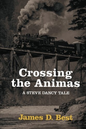 Crossing the Animas (Steve Dancy Tales) (The Best Romantic Anime Series)