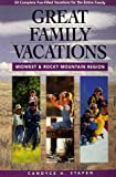 Great Family Vacations - Midwest and Rocky Mountains Region, Candyce H. Stapen, 0762700580