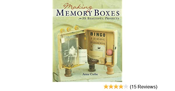 Making Memory Boxes: 35 Beautiful Projects: Anna Corba: Amazon.com: Books