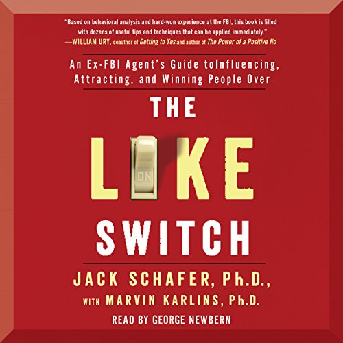 "The Like Switch: An Ex-FBI Agent's Guide to Influencing, Attracting, and Winning People Over by [""Jack Schafer"", ""Marvin Karlins""] cover"