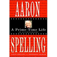 Aaron Spelling: A Prime Time Life