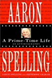 Aaron Spelling, Aaron Spelling and Jefferson Graham, 0312313446