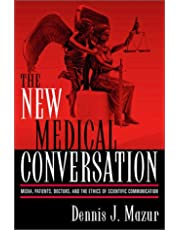 The New Medical Conversation: Media, Patients, Doctors, and the Ethics of Scientific Communication