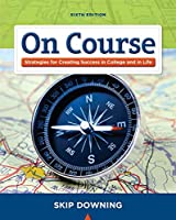 On Course: Stategies for Creating Success in College and in Life, 6th Edition Front Cover