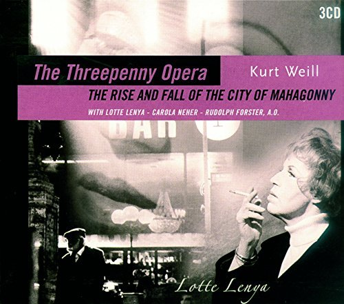 The Threepenny Opera:Kurt Weill by The Three Penny Opera/....city of Mahogany (2006-09-25)