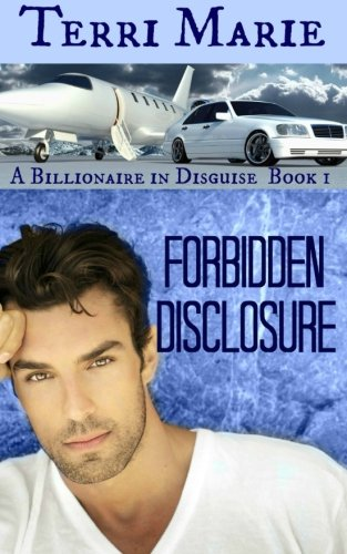 Forbidden Disclosure (A Billionaire in Disguise)