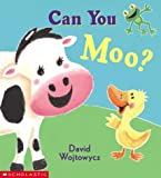 Can You Moo?, David Wojtowycz, 043939483X