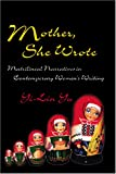 Mother She Wrote : Matrilineal Narratives in Contemporary Women's Writing, Yu, Yi-Lin, 0820469009
