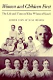 img - for Women and Children First: The Life and Times of Elsie Wilcox of Kaua'I book / textbook / text book