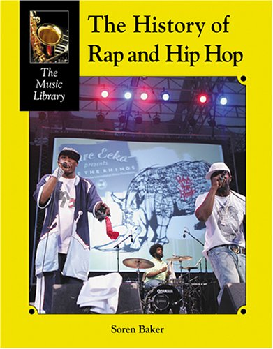 History of Rap and Hip-Hop (Music Library)