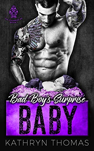 Bad Boy's Surprise Baby: A Bad Boy Motorcycle Club Romance (The Choppers MC Book 1)