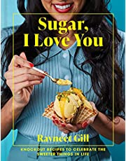 Sugar, I Love You: A Pastry Chef's Ode to Sugar in All Its Glory