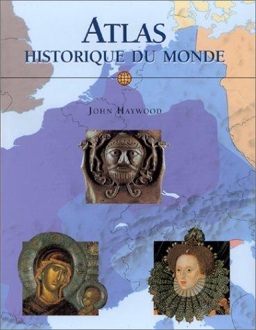 Atlas historique du monde Relié – 28 octobre 1999 John Haywood Sabine Wyckaert Könemann 3829033583