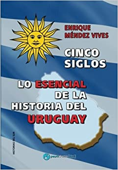 ?ZIP? Cinco Siglos - Lo Esencial De La Historia De Uruguay (Spanish Edition). mejor breaking codigo Football floats
