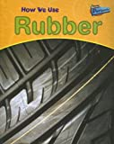 How We Use Rubber, Chris Oxlade, 141090895X