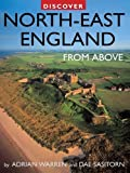 img - for Discover North-East England from Above (Discovery Guides) book / textbook / text book