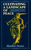 Cultivating a Landscape of Peace, Matthew Dennis, 0801483018