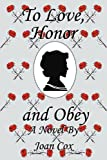 To Love, Honor and Obey, Joan Cox, 0595334768