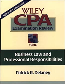 Business Law and Professional Responsibilities: Business Law and Professional Responsibilities (Original Wiley Cpa Examination Review, 1996)