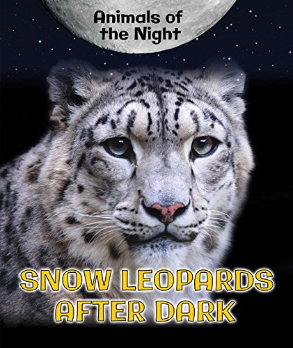 Snow Leopards After Dark (Animals of the (Night Leopard)