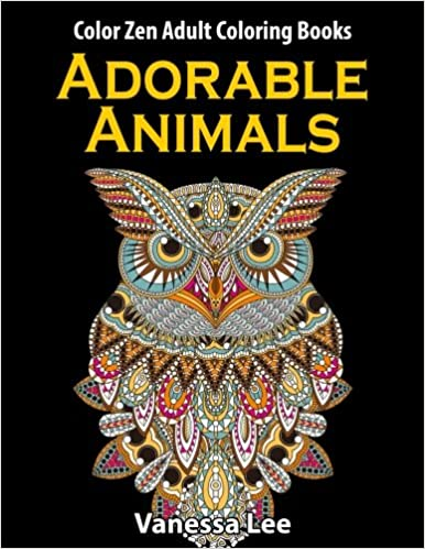 Adorable Animals Color Zen Adult Coloring Book Vanessa Lee 9781523682089 Amazon Books