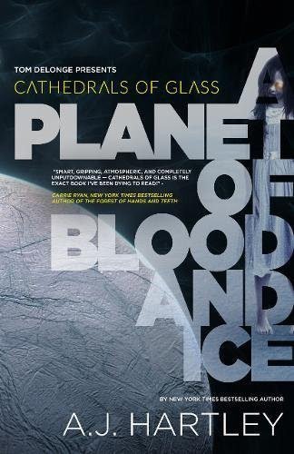 Cathedrals of Glass: A Planet of Blood and Ice