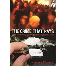 The Crime that Pays: Drug Trafficking and Organized Crime in Canada