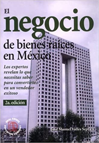 El Negocio De Bienes Raíces En México Jose Manuel Valles