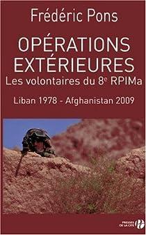 Opérations extérieures : Les volontaires du 8e RPIMa, Liban 1978-Afghanistan 2009 par Pons