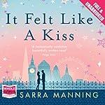 It Felt Like a Kiss | Sarra Manning