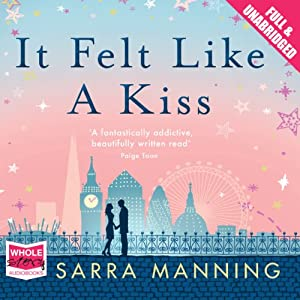 It Felt Like a Kiss Audiobook